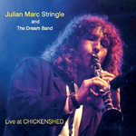 Julian Marc Stringle and 'The Dream Band' perform 'LIVE AT CHICKENSHED'